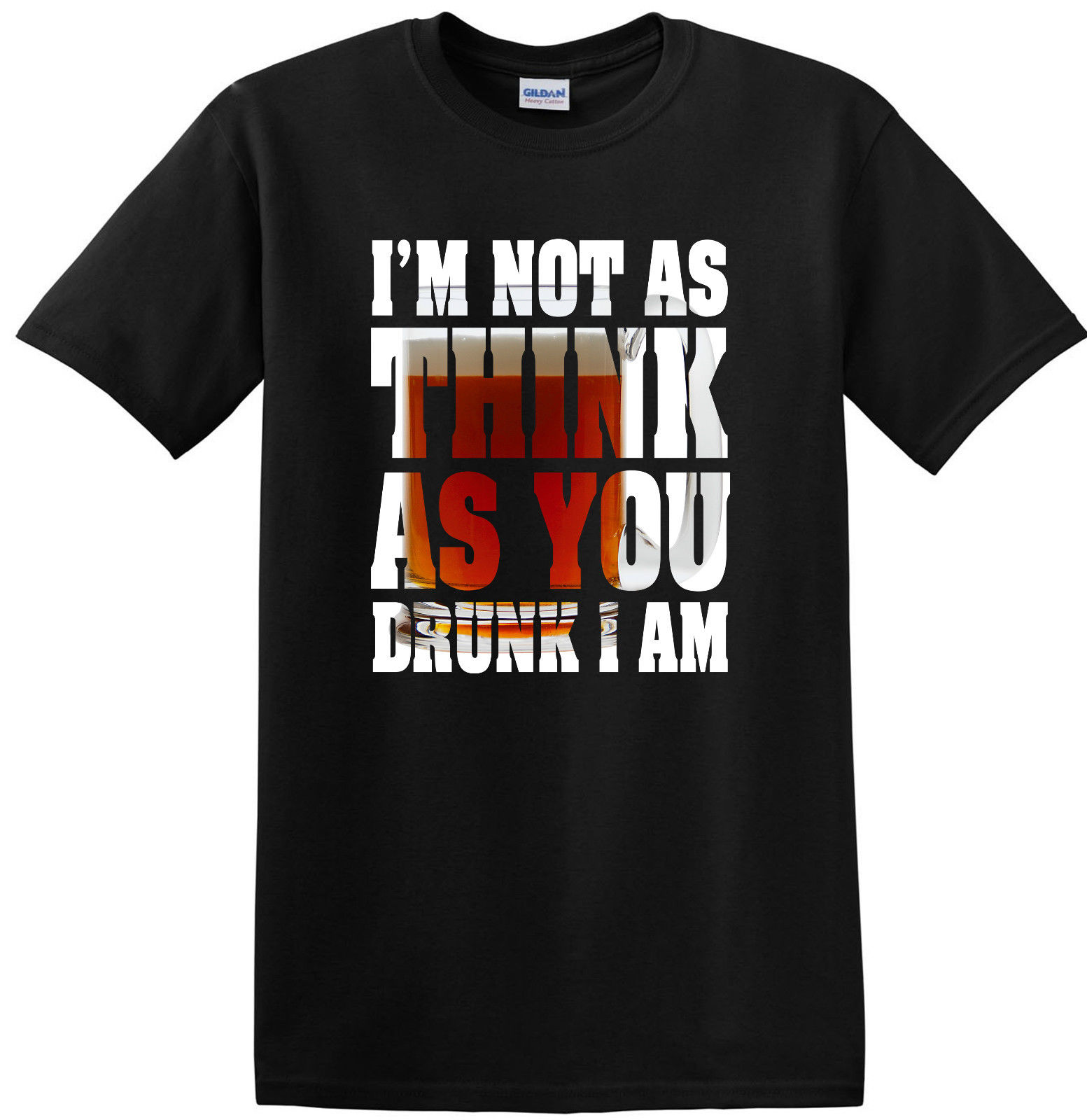IM NOT AS THINK AS YOU DRUNK I AM CREW NECK SHORT SLEEVE BLACK T SHIRT Summer Short Sleeves Cotton T-Shirt Top Tee