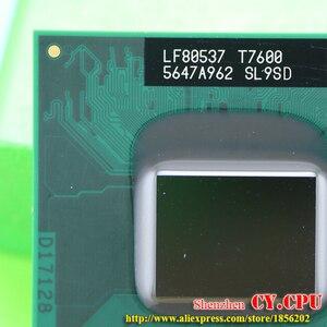 Image 2 - شحن مجاني حاسوب محمول انتل كور 2 Duo T7600 CPU 4M مقبس 479 كاش/2.33GHz/667/معالج حاسوب محمول ثنائي النواة