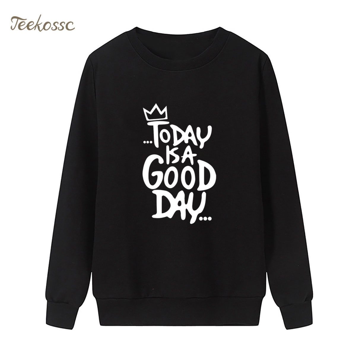 Today Is A Good Day Sweatshirt Print Hoodie 2018 New Fashion Winter Autumn Women Lasdies Pullover Loose Fleece Casual Streetwear