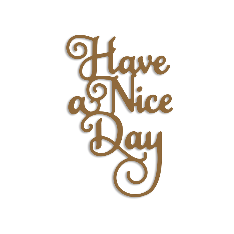 Have A Nice Day Word Die Cut Metal Cutting Dies Stencils DIY Scrapbooking Album for Card Making Decoration Embossing Craft Dies|Cutting Dies|   - AliExpress