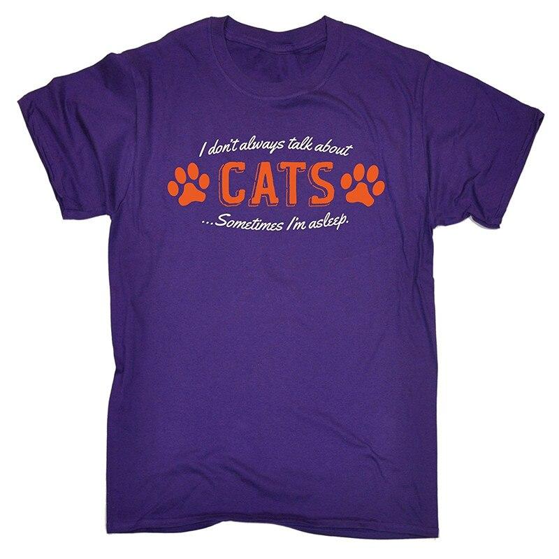 Пользовательские Футболка Дизайн подарок О-образным вырезом с коротким рукавом мужская я не всегда говорить о Товары для кошек иногда я спи...