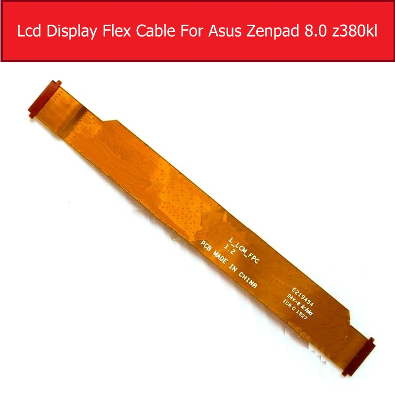 Genuine display LCD Flex Cable For ASUS Zenpad 8.0 Z380KL Screen LCD to motherboard connector Flex cable replacement repair gis chino para chinches