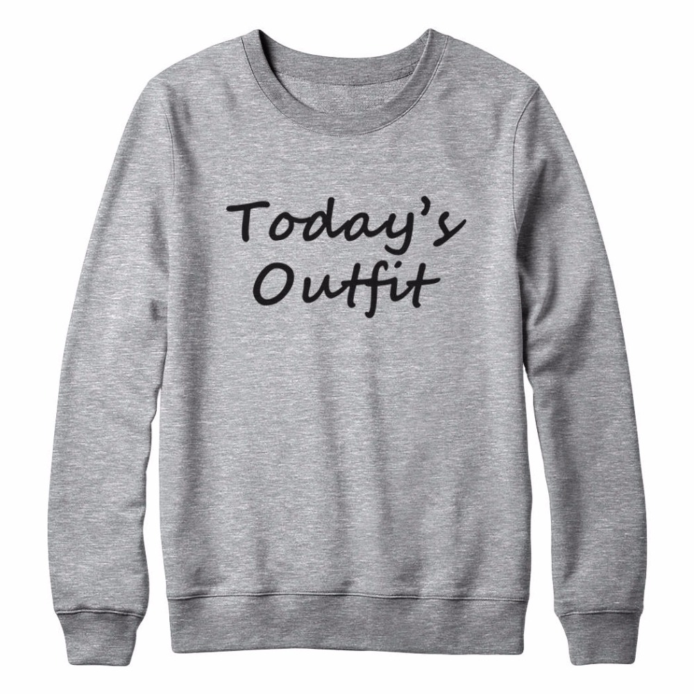 Today's Outfit Funny Quote Shirt Tumblr Graphic Tees For Women Graphic Sweatshirt Oversized Jumper Women Sweatshirt Men Tops