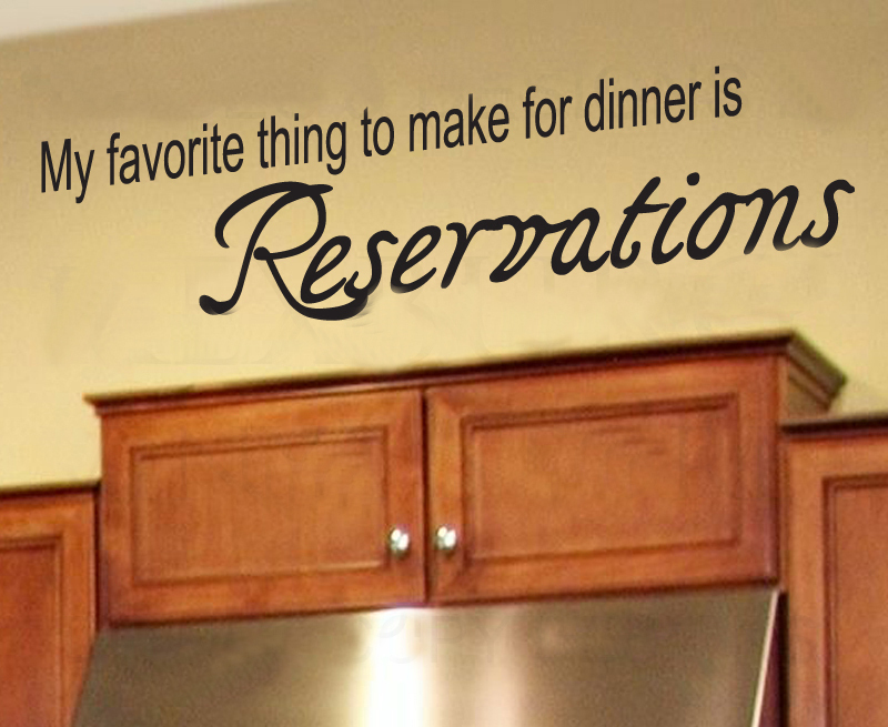 My Favorite Thing To Make For Dinner Is Reservations Wall Decals Vinyl Stickers Home Decor Living