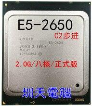 E5-2650 C2 ПРОЦЕССОР восемь ядерных шестнадцать линия 2011 иглы С2 шаг в официальной версии