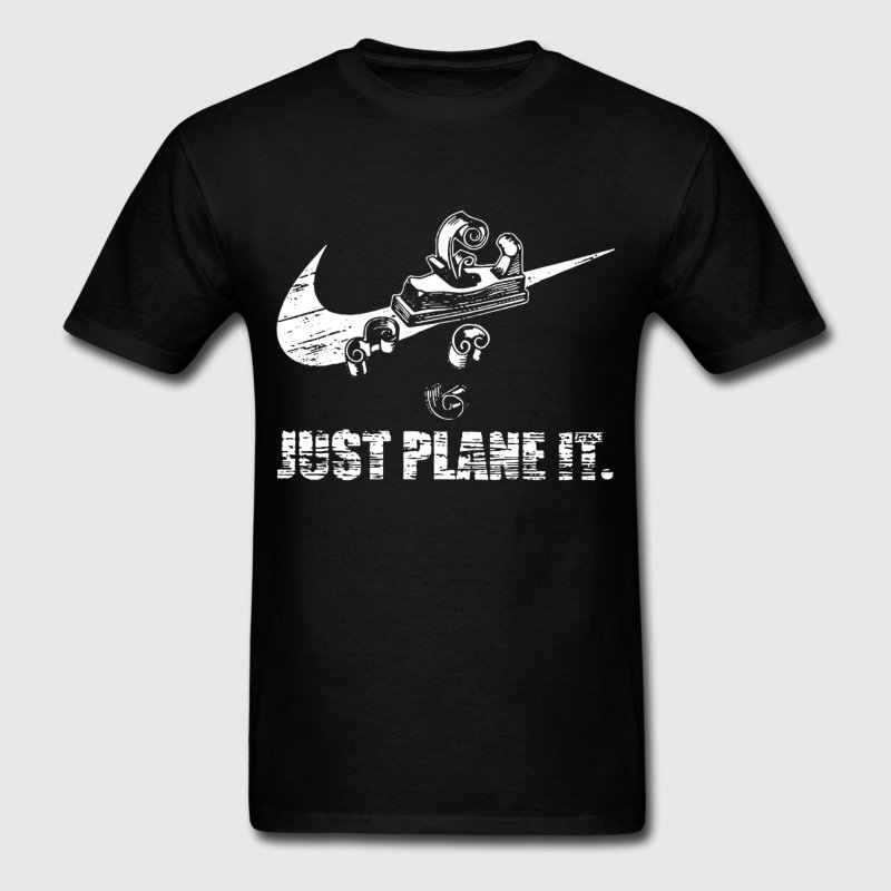 Fashion T Shirt For Men Weird Just Plane It Carpenter Tshirt Comical Homme Camiseta 100% Cotton Interesting