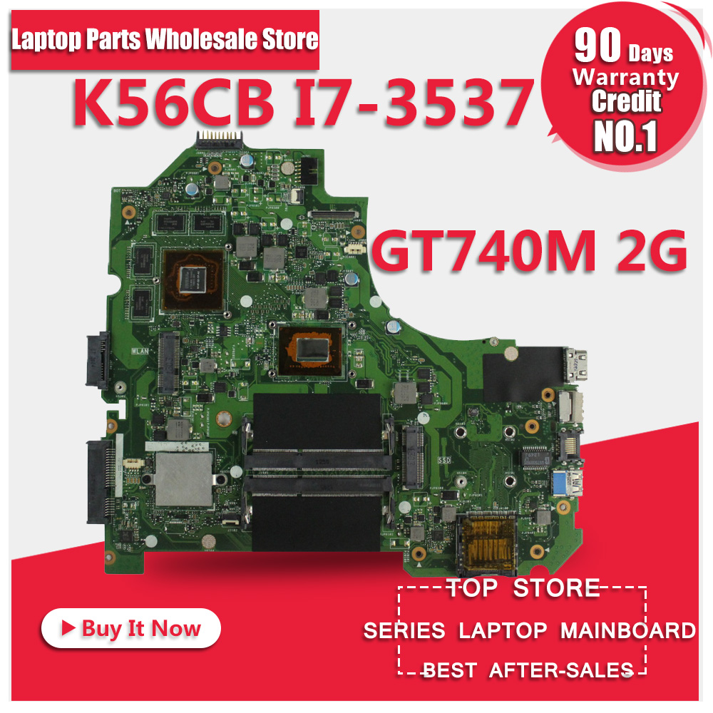 For asus laptop mainboard K56CB motherboard K56CM Rev 2.0 i7-3537 CPU GT740M 2GB PM Fully Tested Main Board laptop motherboard for asus vivobook x202e dh31t x202e rev 2 0 60 nfqmb1700 b02 987 cpu hm70 gma hd good