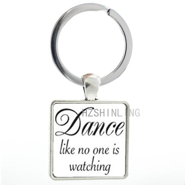 Vintage Dance Quote keychain Dance Like No One Is Watching keyring fashion  dancing dancer key chain ring holder men women AA137 e7b16873bb