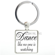 Vintage Dance Quote keychain Dance Like No One Is Watching keyring fashion dancing dancer key chain ring holder men women AA137