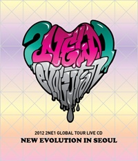 2012 2NE1 GLOBAL TOUR LIVE -NEW EVOLUTION IN SEOUL - 2012