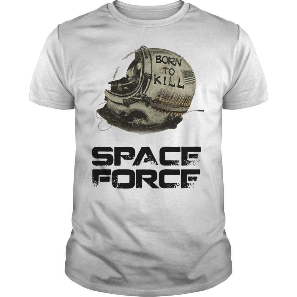 New Men T shirt Fashion Donald Trump Space Force Funny <font><b>TShirt</b></font> Trump Born To Kill <font><b>SF</b></font> pro usa s-23XL F236 T shirt image
