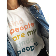 Kind People Are My Kinda People T-Shirt Young Ladies Women Fashion 90s Girl Gift Slogan Grunge Tumblr Tees Quote Tops