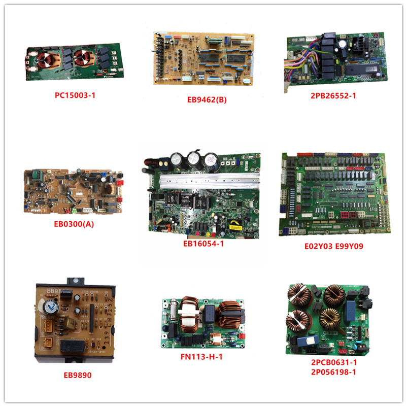 PC15003-1| EB9462(B)| 2PB26552-1| EB0300(A)| EB16054-1| E02Y03| E99Y09| EB9890| FN113-H-1| 2PCB0631-1 Used Good Working