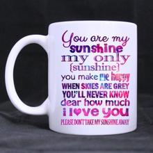 Funny Quotes Printed Mug You Are My Sunshine my only sunshine Ceramic Coffee Cup Customized (11 Oz capacity)