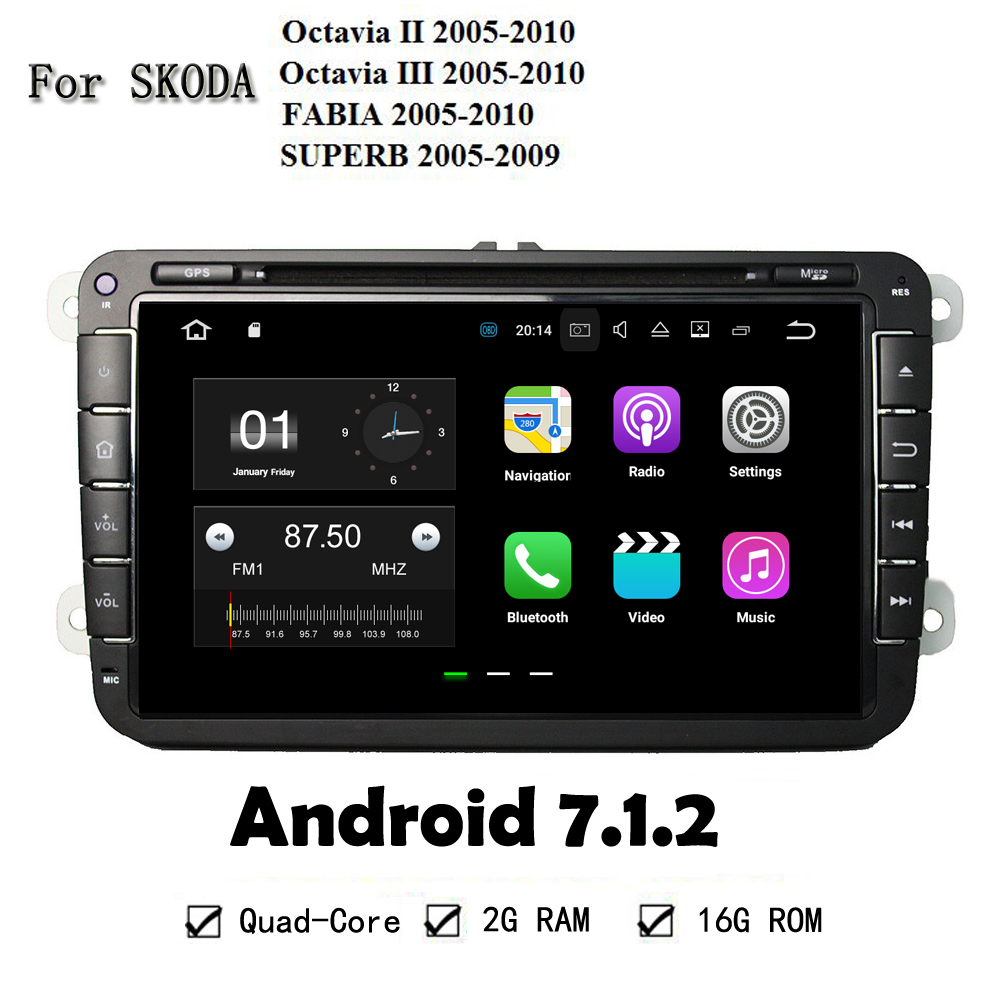 Android 7.1.2 Stereo Car DVD Player For Skoda Octavia II 2005-2010 Octavia III 2005-2010 FABIA 2005-2010 SUPERB 2005-2009