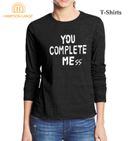 Funny Women T Shirt You Complete Mess Me Printing Casual T-Shirt 2017 Autumn 100% Cotton Novelty Long Sleeve Round Neck Tshirt