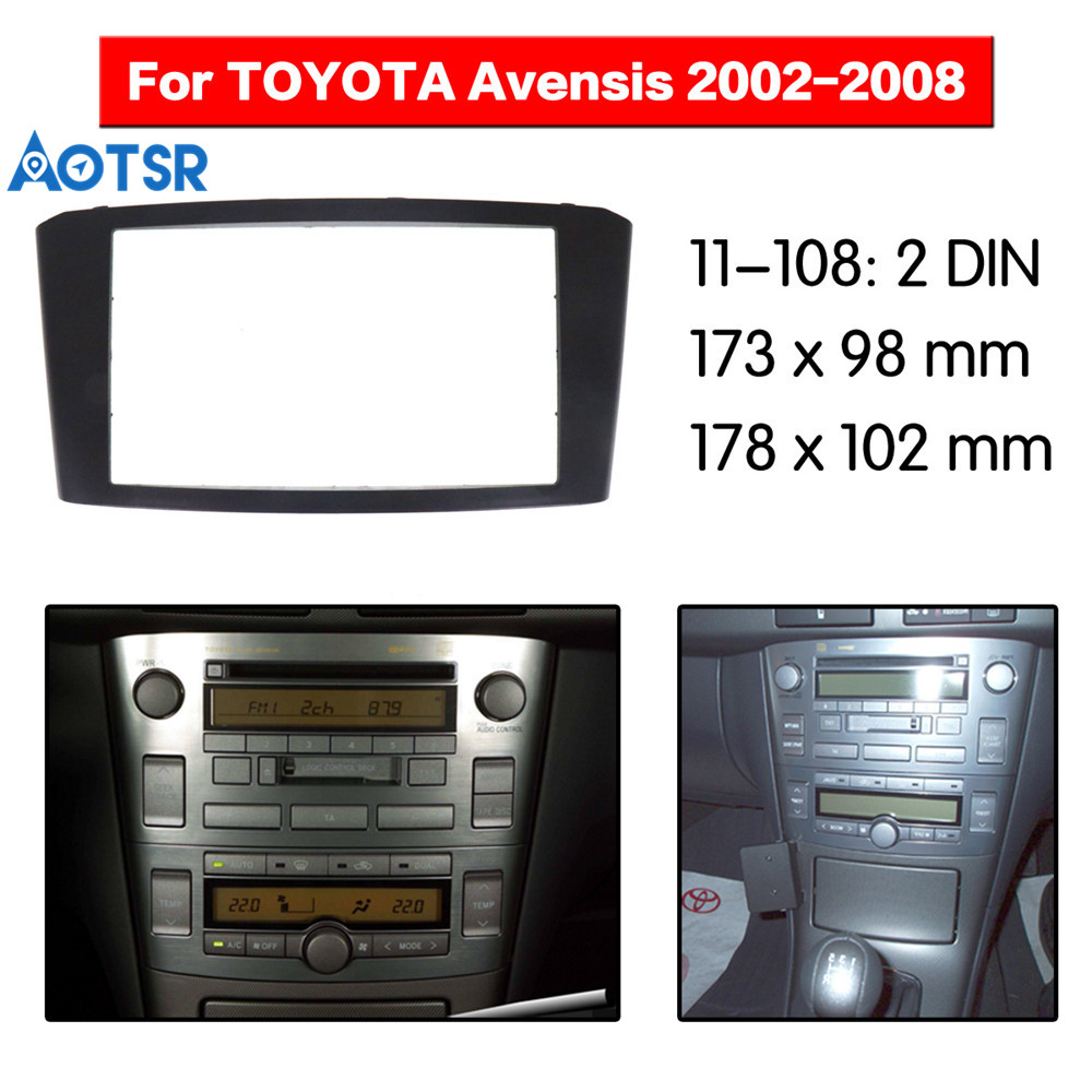 2 DIN / 173 x 98 mm / 178 x 102 mm / For TOYOTA Avensis 2002-2008 Stereo Panel Dash Trim Kit Frame Surround Plate Radio Fascia