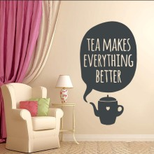Wall Decal Vinyl Sicker Tea Makes Everything Better Cup Art Design Room Home Bedroom Living Kitchen House Decor WW-235