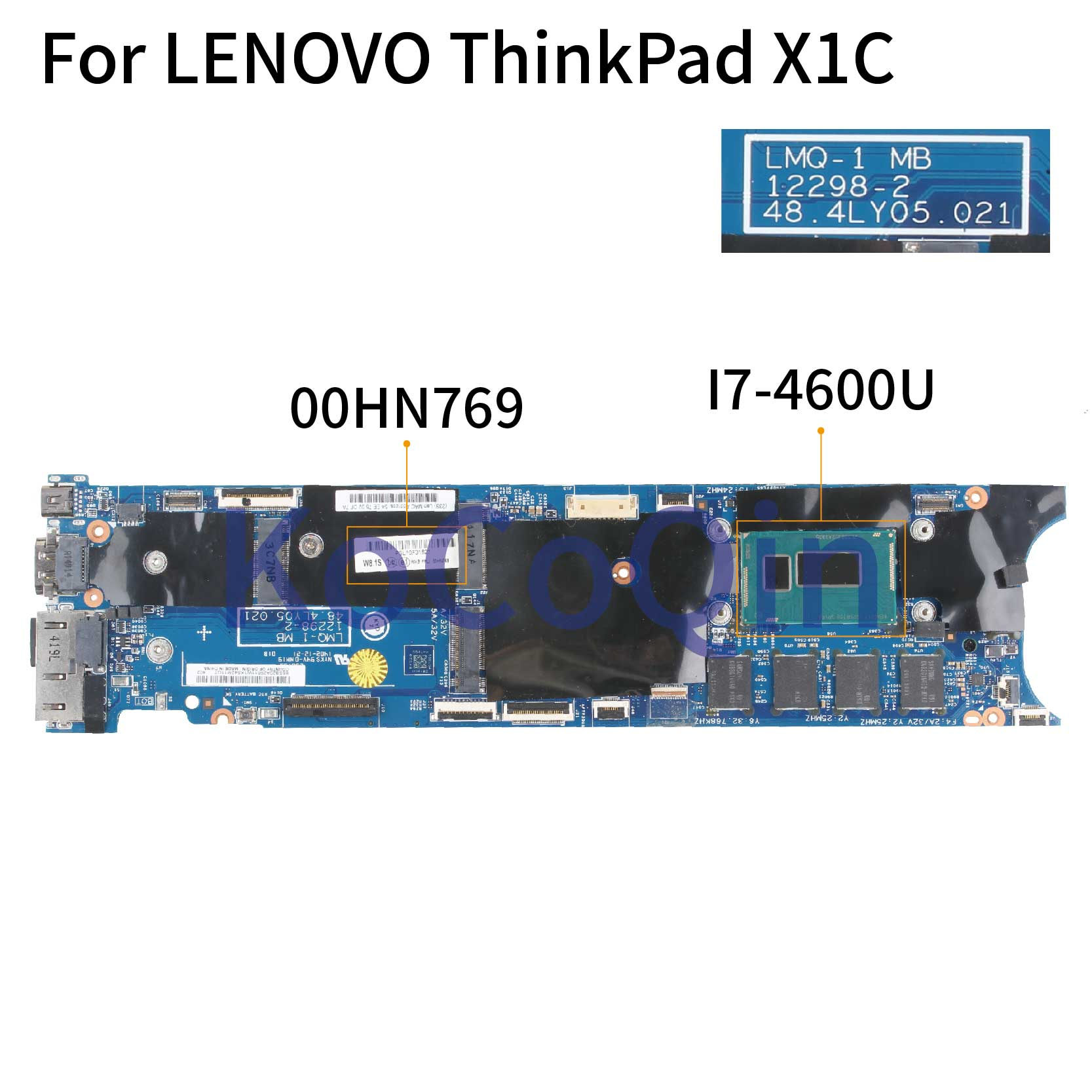 KoCoQin Laptop motherboard For LENOVO ThinkPad X1C Mainboard 12298-2 00HN769 SR1EA I7-4600U 8G