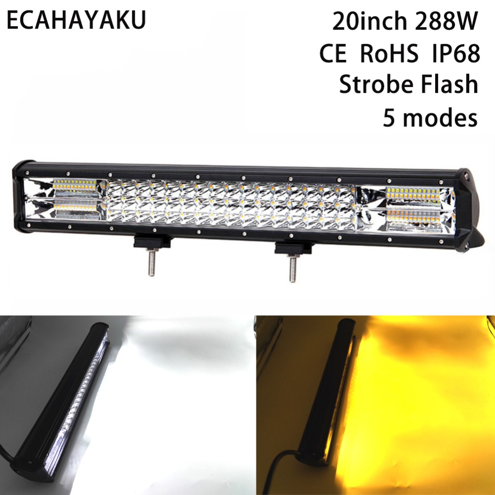 ECAHAYAKU 20inch amber white double color strobe flash 288W offroad LED light for Tractor Boat Offroad 4x4 Truck SUV ATV Trailer cars jeans