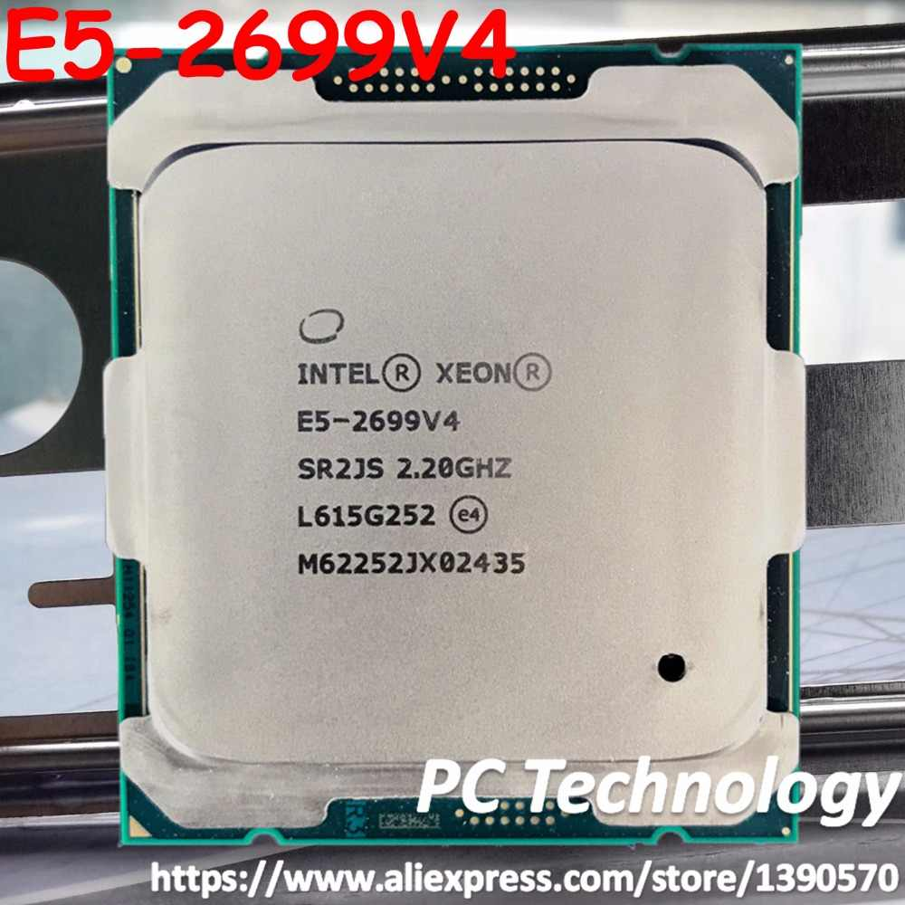 Original Intel Xeon processor cpu E5-2699V4 E5-2699 V4 official version LGA2011-3 22-Cores 2.2GHz 55MB E5 2699V4 E5 2699 V4
