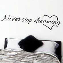 Never stop dreaming inspirational quotes wall art bedroom decorative stickers 8567. diy home decals mural art poster vinyl paper(China)