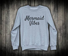 Mermaid Vibes Sweatshirt Party Gift For Her Cute Sweatshirts Good Tumblr Clothes Positive Mermaid-E525