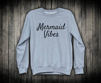 Mermaid Vibes Sweatshirt Party Gift For Her Cute Sweatshirts Good Tumblr Clothes Positive Mermaid-E525