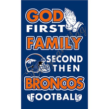Newest custom Denver Broncos flag God First Family flag Second then Broncos football flag 100D Polyester with 2 gromments