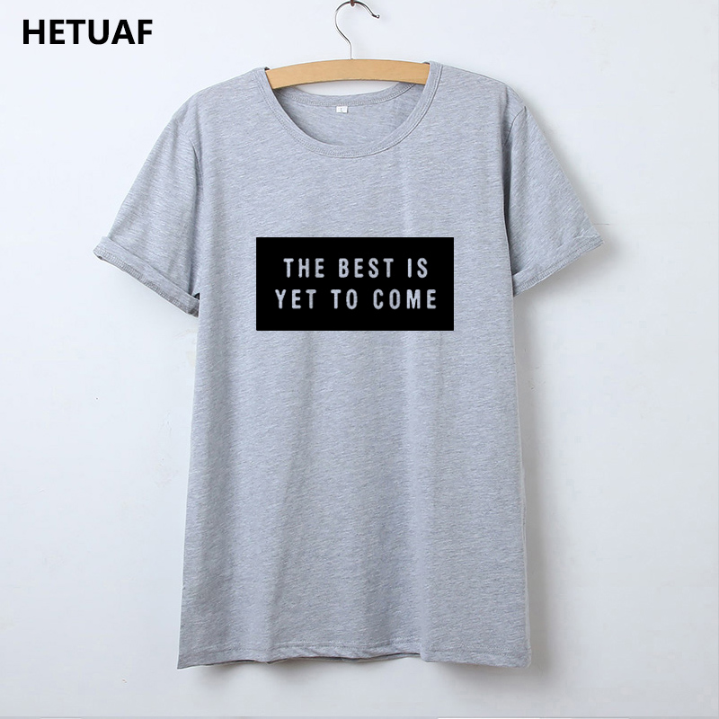 HETUAF 2018 Fashion T Shirt Women The Best Is Yet To Come Black White T  shirt Women s Ulzzang Hipster Tee Shirt Femme Drop Ship-in T-Shirts from  Women s ... cb33e75ee4d3
