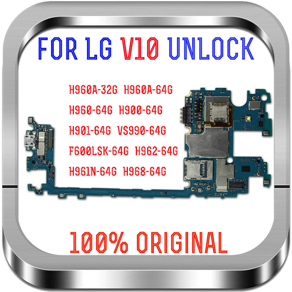 100% Tested Unlock Logic Boards For LG V10 F600LSK H961n H962 H968 VS990  H900 H901 H960A Motherboard with full chips Andorid OS