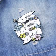 I DO WHAT I WANT Letters Brooch Enamel Pins Sassy Quote Metal Enamel Pin Feminist Brooches Funny Badges for Women Power fanny blake what women want