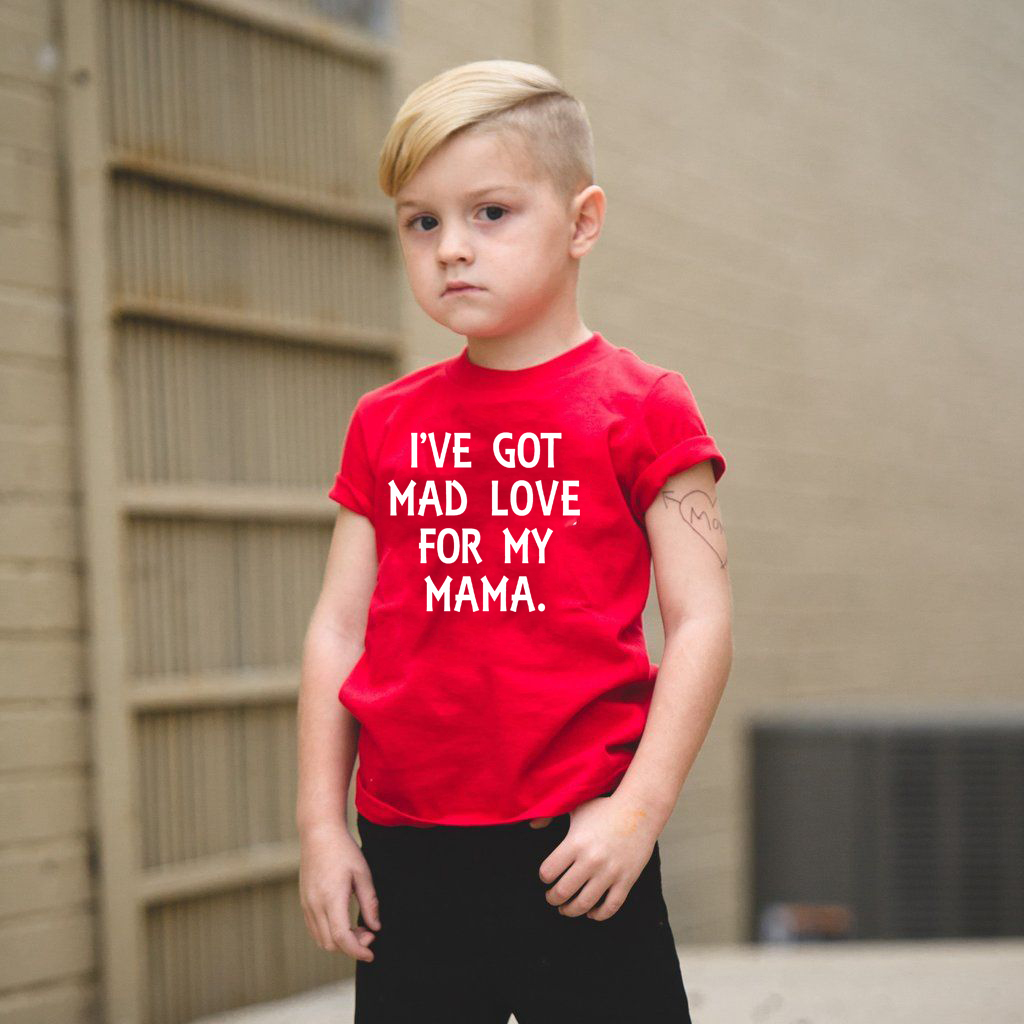 I've Got Mad Love for My Mama Shirt Kids TShirt Boys Girls Funny Quote Tee Baby Toddler Summer Shirt Mothers Day Gift image