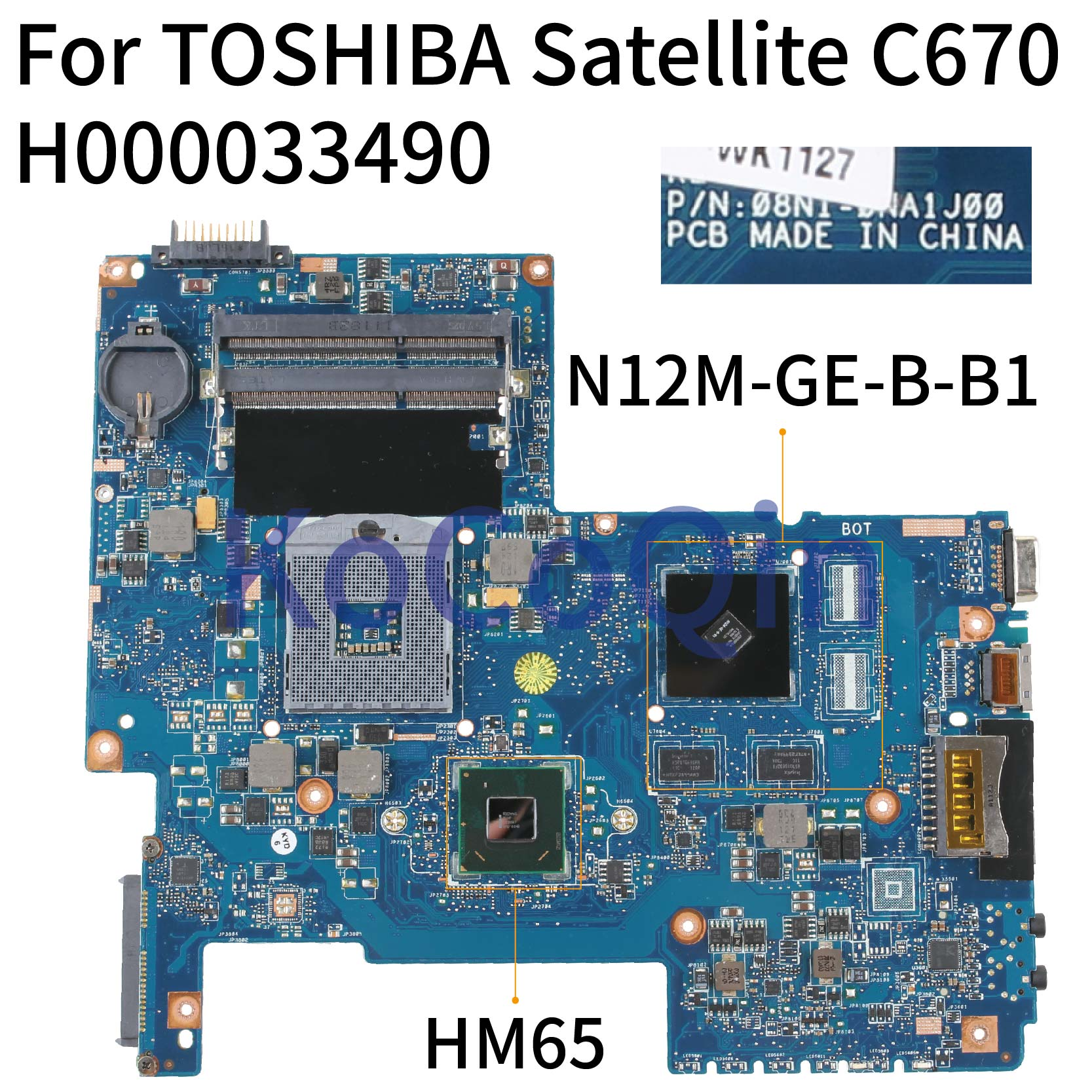 KoCoQin Laptop Motherboard For TOSHIBA Satellite C670 C675 L770 L775 HM65 Mainboard H000033490 N12M-GE-B-B1