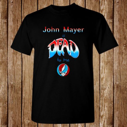 John Mayer And Company Dead: John Mayer Is Dead To Me Dead And Company Logo Size S 5XL
