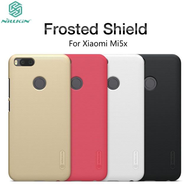 Xiaomi 5X Case Xiaomi Mi5x Cover Case NILLKIN Super Frosted Shield Case For Xiaomi Mi A1 PC Plastic Back Cover+Screen Protector