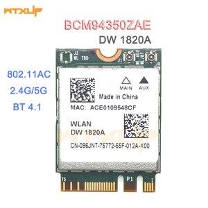 Image 1 - DW1820A BCM94350ZAE BCM94356ZE 802.11ac BT4.1 867Mbps wifi Adattatore BCM94350 M.2 NGFF Scheda Wireless WiFi meglio di BCM94352Z