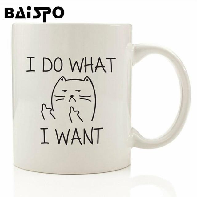 BAISPO  Creative 10oz  I DO WHAT I WANT Ceramic Coffee Mug Funny Cat Middle Finger Mugs For Coffee Tea Milk Gifts