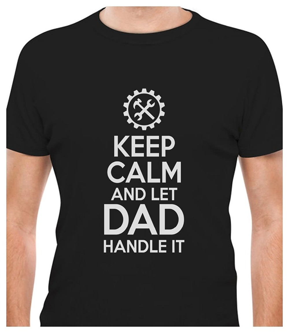 2018 Summer Style T Shirt TeeStars Gift For Father - Keep Calm and Let Dad Handle It - Fathers Day T-Shirt Hip-Hop Tops Tees