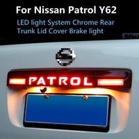 Car Brake Lights For Nissan Patrol Y62 2016 2018 LED Light System Chrome Rear Trunk Lid Cover Brake light Accessories