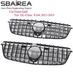 SBAIREA X166 przedni grill samochodowy wymień na Benz GL X166 kratka wyścigowa górna kratka GTR bez emblematu 2013-2015