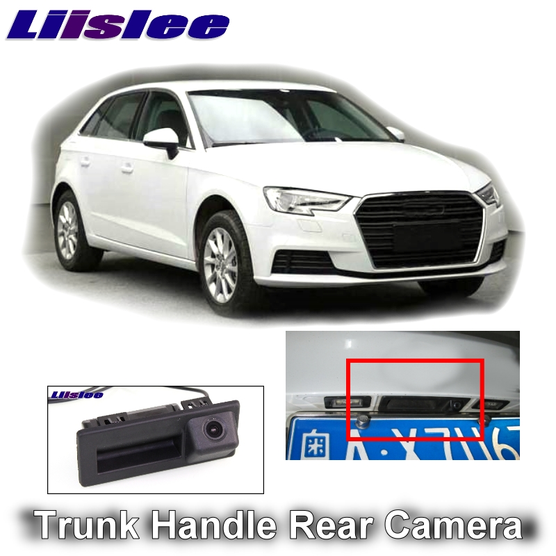 For Audi A3 RS3 S3 2017 Facelift MQB 8V LiisLee Car Rear View Parking Camera Instead Of Original Factory Trunk Handle Camera