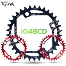 VXM Round Narrow Wide Chainring MTB bike Newest design Hollow ultralight 104BCD 32T 34T Chainwheel 7075-T6 Circle Crankset Plate