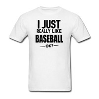 I Just Really Like Baseballer Ok T Shirt Men 2018 New Shirt For Men Regular Summer