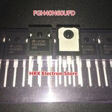 Nuevo Original importación FGH40N60UFD FGH40N60 247 transistor de potencia IGBT, 600V 40A 2019 + 10 unids/lote