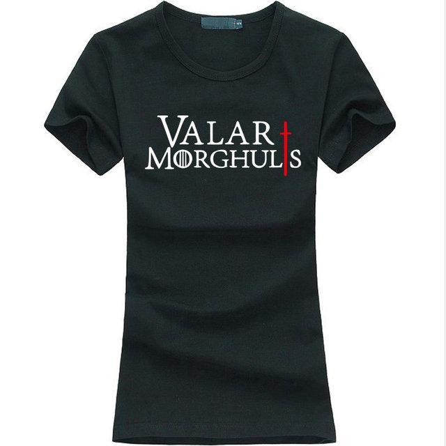 VALAR MORGHULIS GAMES OF THRONES Tshirt women   female t-shirt harajuku kawaii funny brand tops   For lady fashion brand harajuk