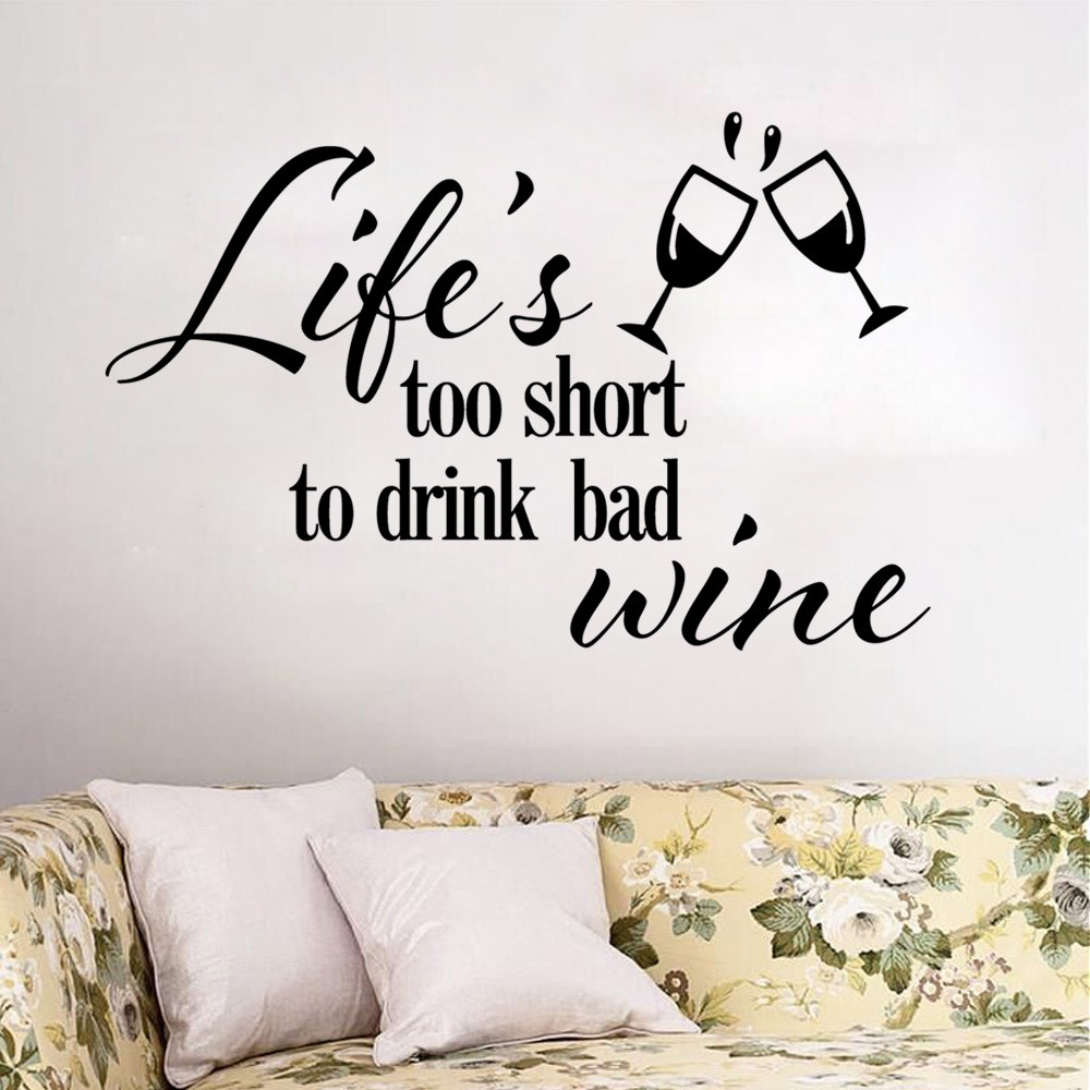Wine Wall Decal Quotes Life Is Too Short To Drink Bad Wine Vinyl Wall Stickers Kitchen Window Decor Interior Art Home Decor