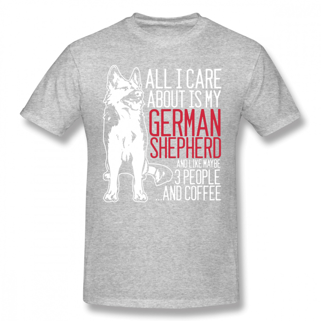 All I care about is my German Shepherd