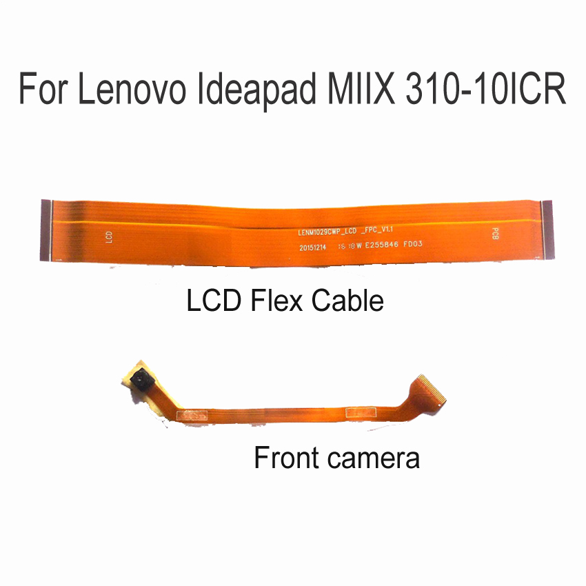 Top Quality LCD FPC Display Flex Cable For Lenovo Ideapad MIIX 310-10ICR Front Camere Flexible Cable Replacement