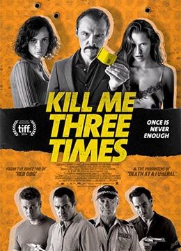 《杀了我三次》2014年美国,澳大利亚惊悚电影在线观看